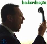 Ato de insubordinação - Justa causa