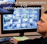 Câmeras de monitoramento nas empresas. Reflexos nos direitos dos empregados